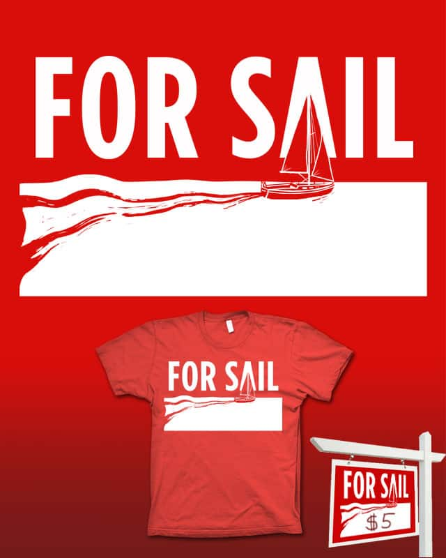 FOR SAIL by campkatie on Threadless