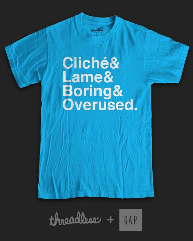 Cliche by briancook on Threadless