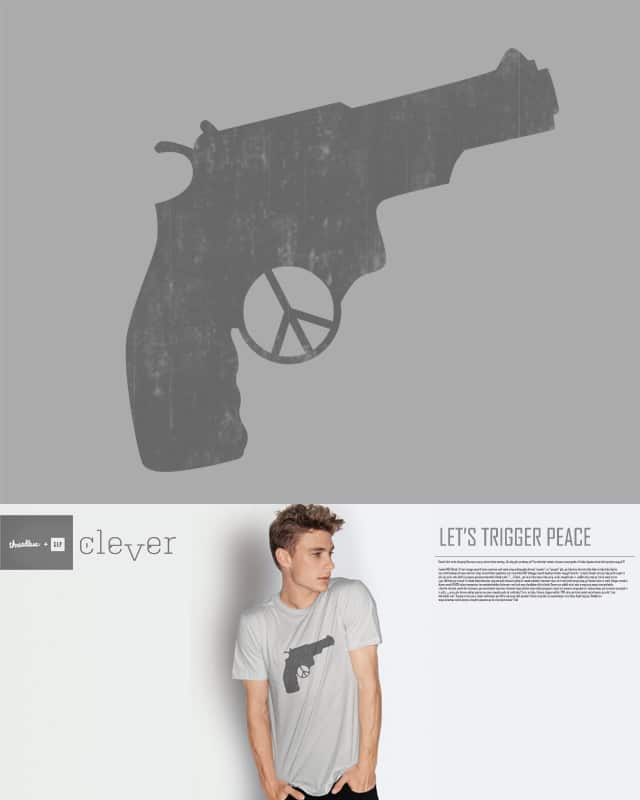 Let's trigger peace by Shadyjibes on Threadless