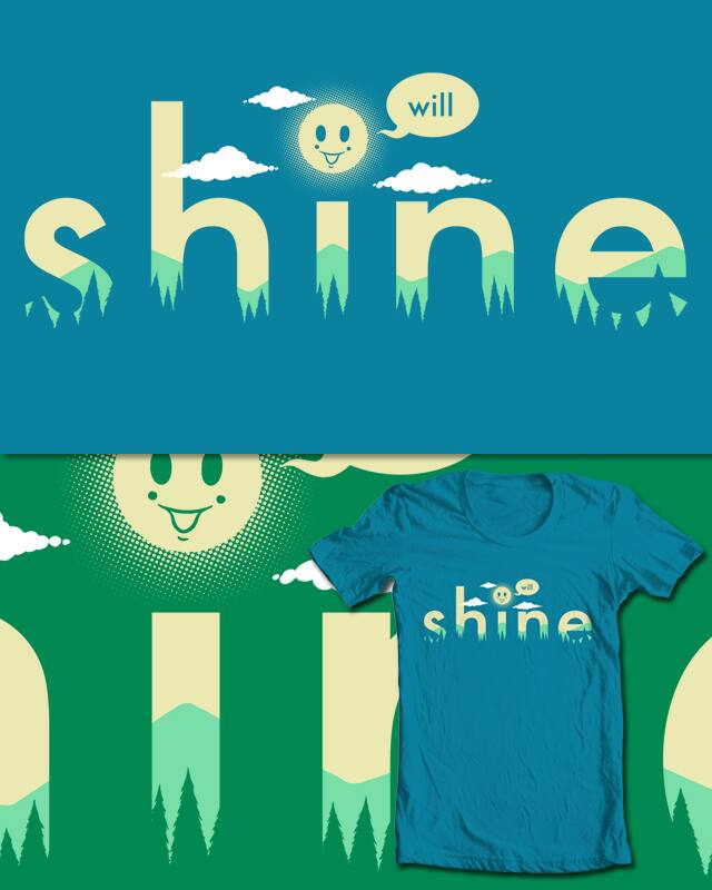 i will shine by Pigboom on Threadless