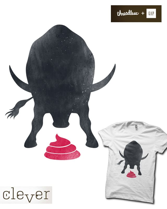 Bull sh$t by alfboc on Threadless