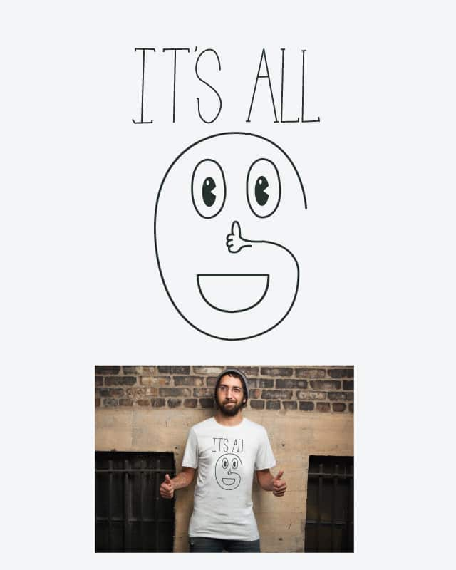 IT'S ALL GOOD by ndikol on Threadless