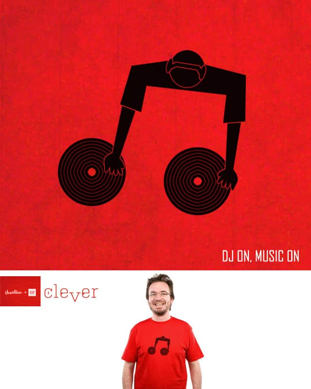 DJ ON, MUSIC ON by dudeowl on Threadless