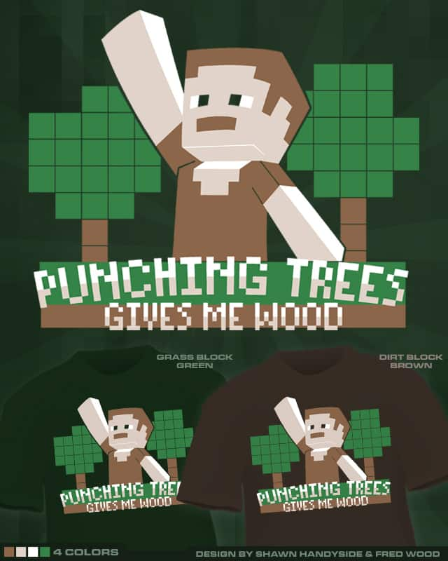 Punching Trees Gives Me Wood by StacMaster-S on Threadless