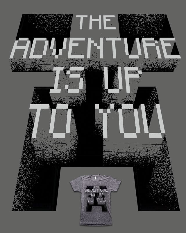 the adventure is up to you by campkatie on Threadless