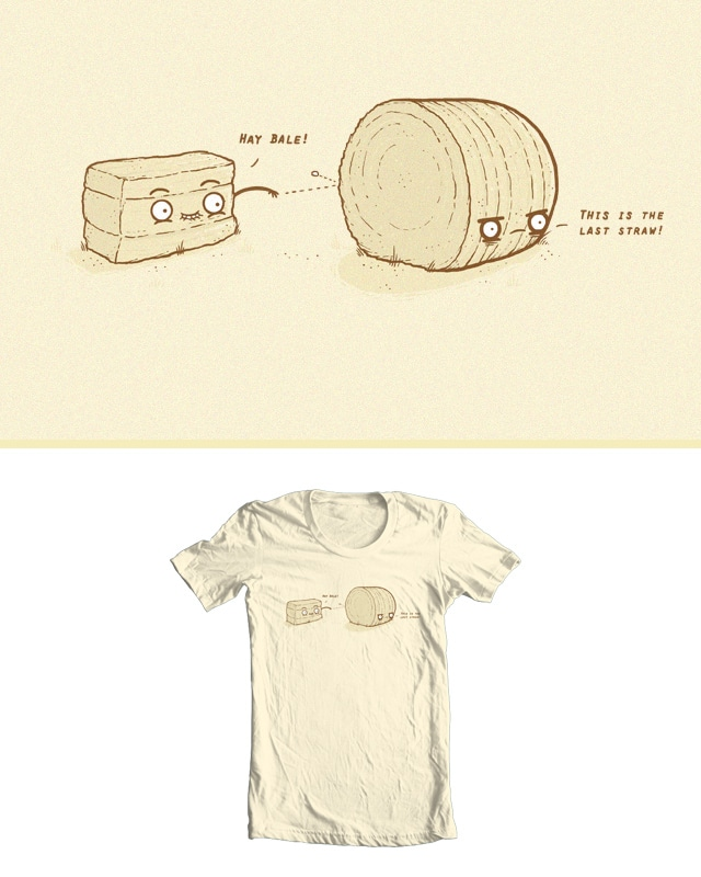 HAY bale! by randyotter3000 on Threadless