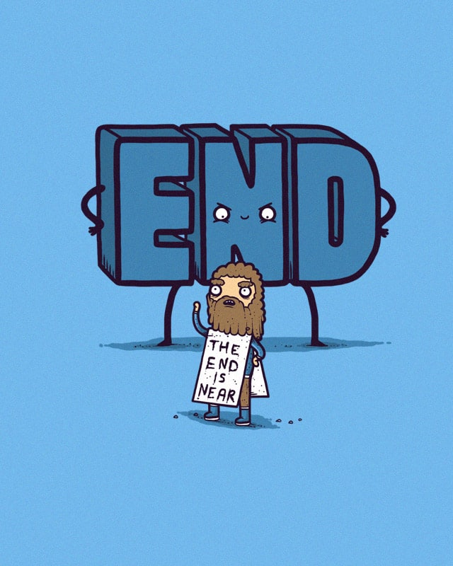 The END by randyotter3000 on Threadless