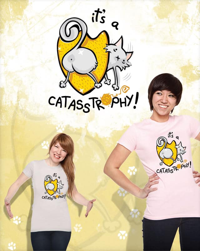 It's a CATASSTROPHY! by YELLOWW on Threadless