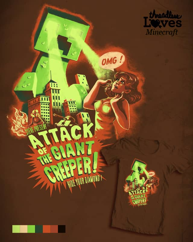 Attack of the giant creeper !! by NastyZ on Threadless
