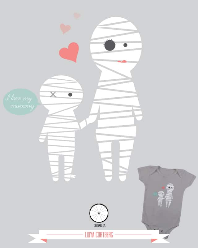 I LOVE MY MUMMY by lidyacortberg on Threadless
