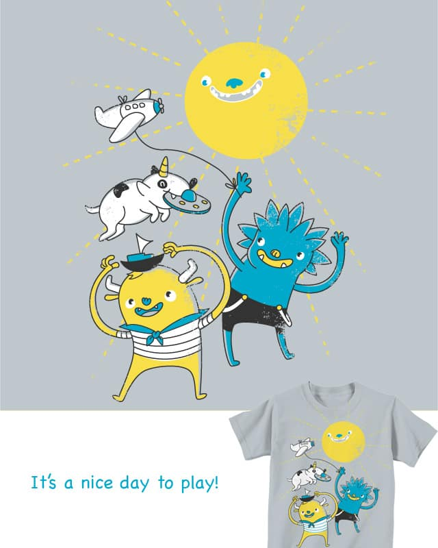 It's a nice day to play! by ivejustquitsmoking on Threadless