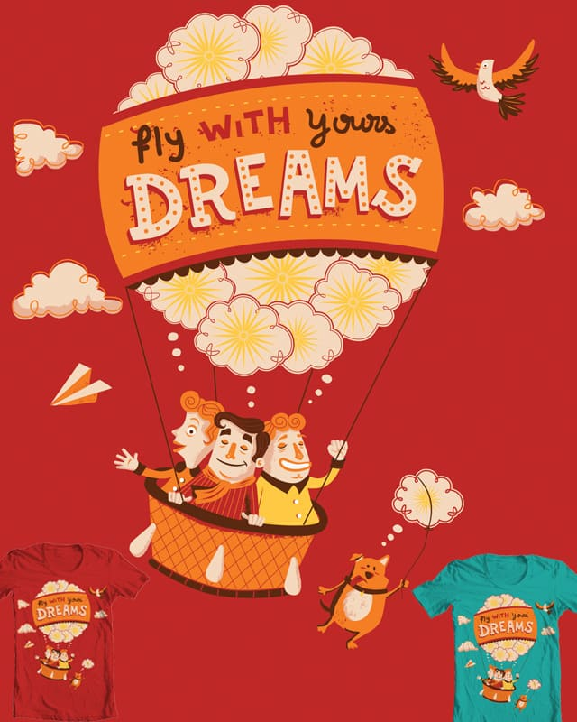 Fly with your dreams by camilamatos on Threadless
